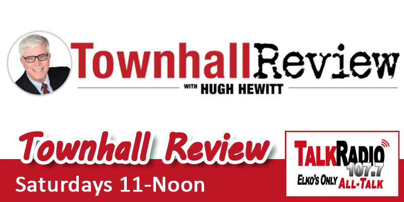 Townhall Review with Hugh Hewitt on TalkRadio 107.7 FM